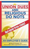 Union Dues and Religious Do Nots by Bruce N. Cameron, J.D.